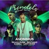 Anonimus Ft. Darell Brytiago Lary Over y Nengo Flow - Prendelo (Official Remix)
