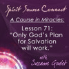"A Course in Miracles: Lesson 71 - ""Only God's Plan for Salvation will Work."""