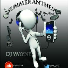Summer Anthem AfroBeat Mixx