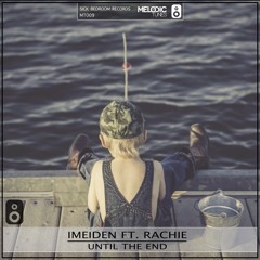 iMeiden Ft. Rachie - Until The End (Original Mix)(FREE DOWNLOAD)