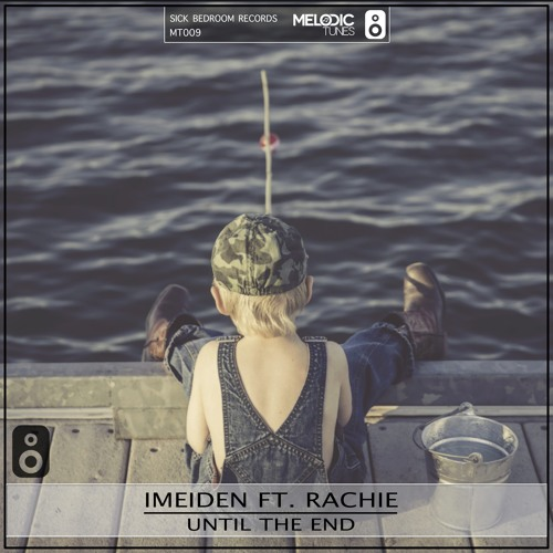 iMeiden Ft. Rachie - Until The End (Original Mix)