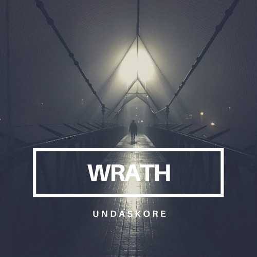 Wrath  - UndaSkore