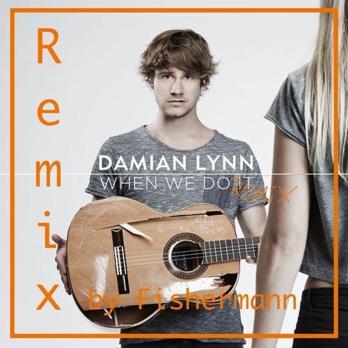 When We Do It - Damian Lynn (fishermann Remix)