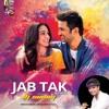Jab Tak - MS Dhoni  (Remix) DJ Sunny_320Kbps