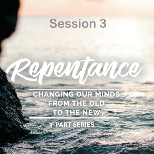 Reality, Session 3 of Repentance, 3-part series, excerpt