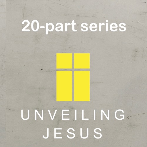 Unveiling Jesus, 20 part series
