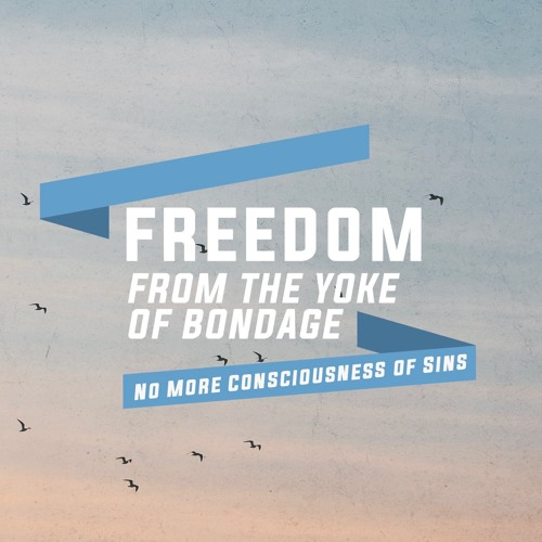 Freedom from the Yoke of Bondage, excerpt