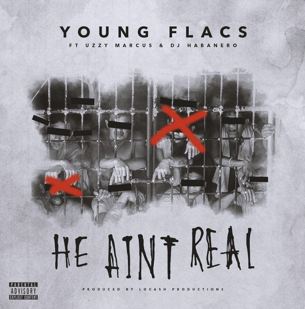 Young Flacs ft. Uzzy Marcus & DJ Habanero - He Ain't Real (Prod. LoCash) [Thizzler.com Exclusive]