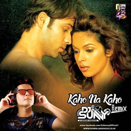 Kaho Na Kaho (Murder) (Remix) - DJ Sunny_320Kbps by DJ Sunny