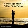 A Message From A Father To A Father