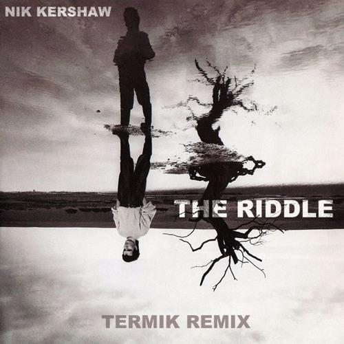 álbum de recortes Samuel cubierta  Nik Kershaw – The Riddle (Termik Remix) by Termik on SoundCloud - Hear the  world's sounds