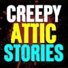 Episode 231 - 5 CREEPY True ATTIC Ghost Stories