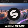 Lucas And Steve - Up Till Dawn (On The Move) (Waffle Remix)