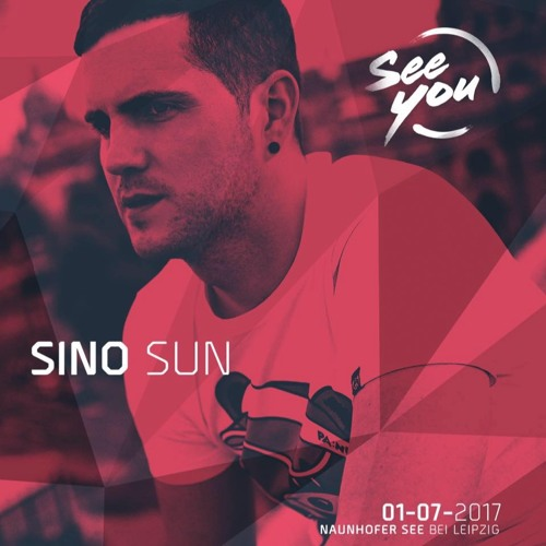 SINO SUN @ OPENING HOUSE STAGE - SEE YOU 2017