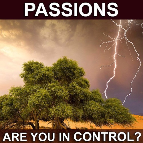 Passions: are you in control?
