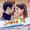 Sanam Re - Arijit Singh,Mithoon.mp3