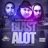 SPM, Lucky Luciano & Superstar Guess - Blast A Lot (Prod. by Cal1)