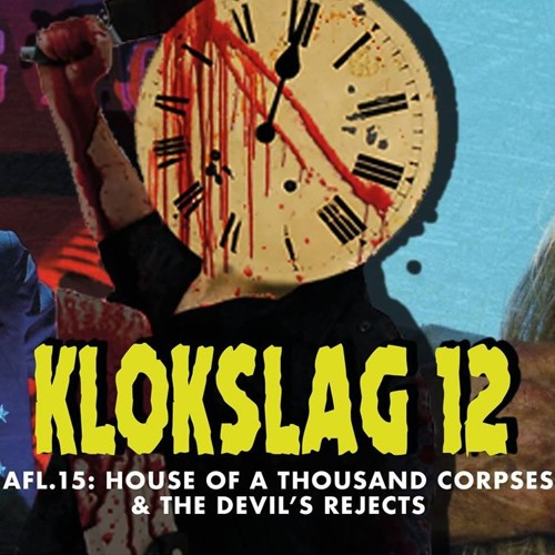 15. House Of A 1000 Corpses(2003) & Devil's Rejects(2005)(Guest: Fokke Van Der Meulen)
