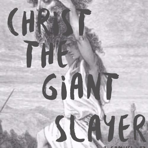 Christ the Giant Slayer
