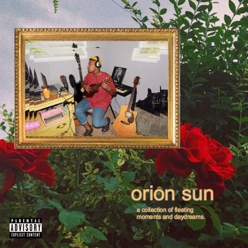 orion sun (a collection of fleeting moments and daydreams)