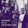 SNAKEHIPS TRIPLE J MIX UP 27/05/17
