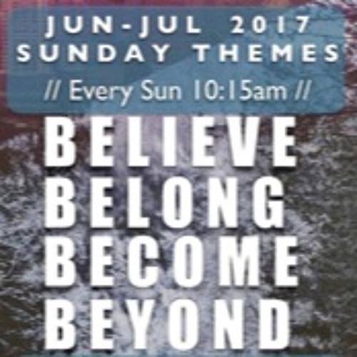 Sun July 2 2017// BBBB Series Wk4 BELONG