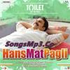 Hans Mat Pagli | Toilet- Ek Prem Katha | Akshay Kumar, Bhumi | Sonu Nigam, Shreya Ghoshal