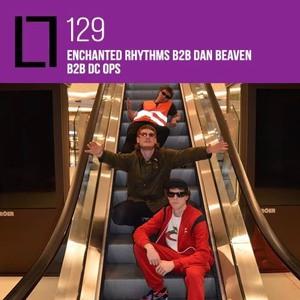 Loose Lips Mix Series - 129 - Enchanted Rhythms b2b Dan Beaven b2b DC Ops