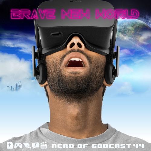 Episode 44//Brave New World