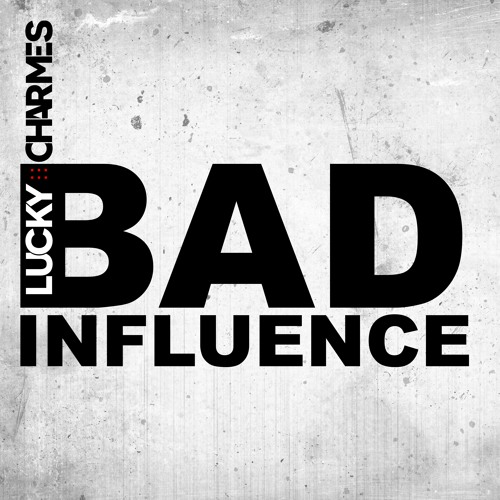 Charmes - Bad Influence (OUT NOW!)