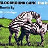 [Remix] Bloodhound Gang - The Bad Touch