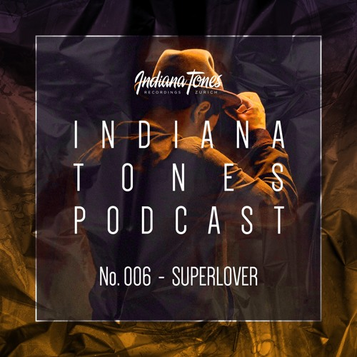 Indiana Tones Podcast 006 x Superlover