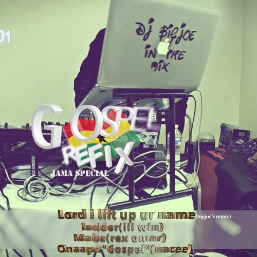 GOSPEL REFIX - JAMA SPECIAL(MINI MIX) by DJ BIGJOE   Free Listening