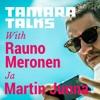 Tamara Talks with Rauno Meronen ja Martin Junna