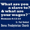 """What are you a slave to? & What are your wages?"" Romans 6:12-23"