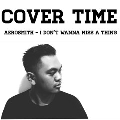 Aerosmith - I don't wanna miss a thing (Cover)