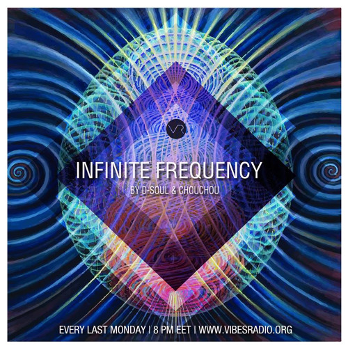 D-soul & Chouchou - Infinite Frequency Radio Show 001