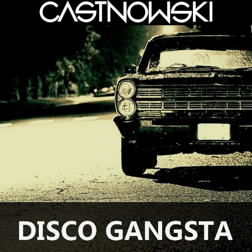 CastNowski - Disco Gangsta