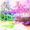 DJ Ronak - Bollywood Poolside Chill Mix (Live Mix)