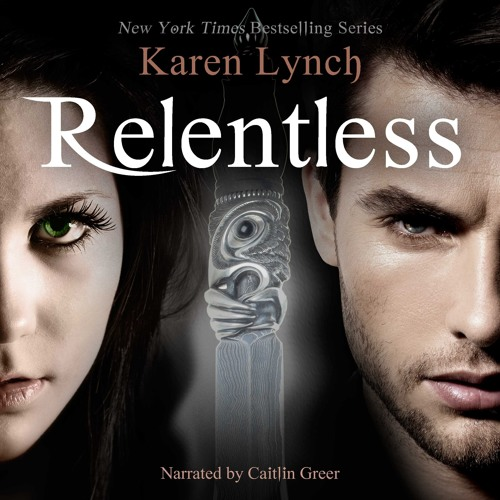 Relentless by Karen Lynch, Narrated by Caitlin Greer