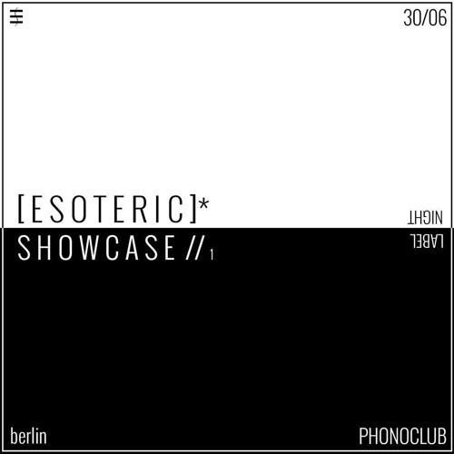 [E.S.O.T.E.R.I.C]* label showcase // PhonoClub // Berlin