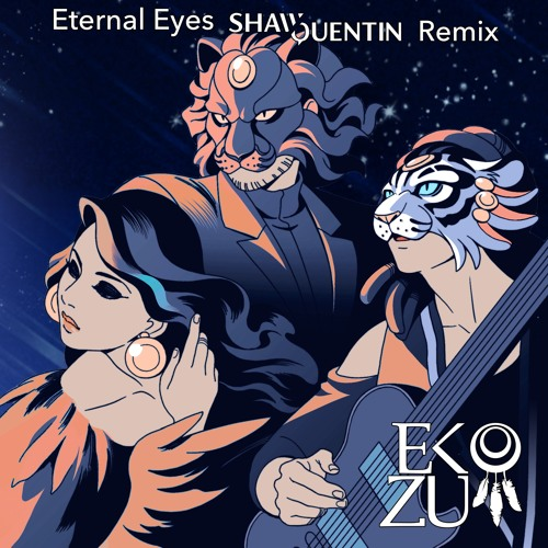 Eko Zu - Eternal Eyes (Shaw Quentin Remix)