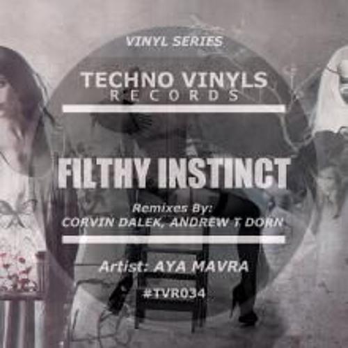 Aya Mavra - Filthy Instinct (Corvin Dalek  Remix)- demo