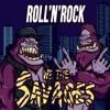 WE THE SAVAGES - Roll'N'Rock [FREE DOWNLOAD]