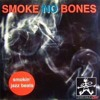 Smoke No Bones - Lyrics And Vibes