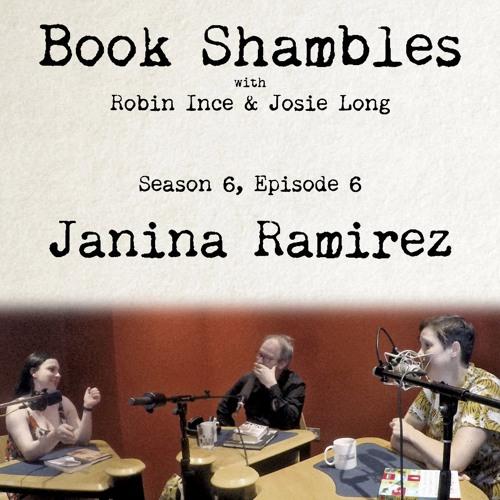 Book Shambles - Season 6, Episode 6 - Janina Ramirez