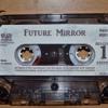Future Mirror Full Cassette Mp3