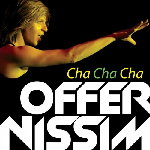 Offer Nissim - Cha Cha Cha (Peter Rauhofer Remix)