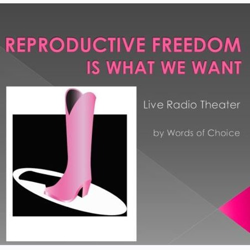 Reproductive Freedom is What We Want - with Crista Marie Jackson, Julissa Roman & Claudia Schneider