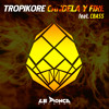Tropikore - Candela Y Fire (Feat. CBass)